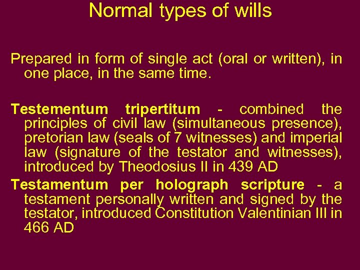 Normal types of wills Prepared in form of single act (oral or written), in