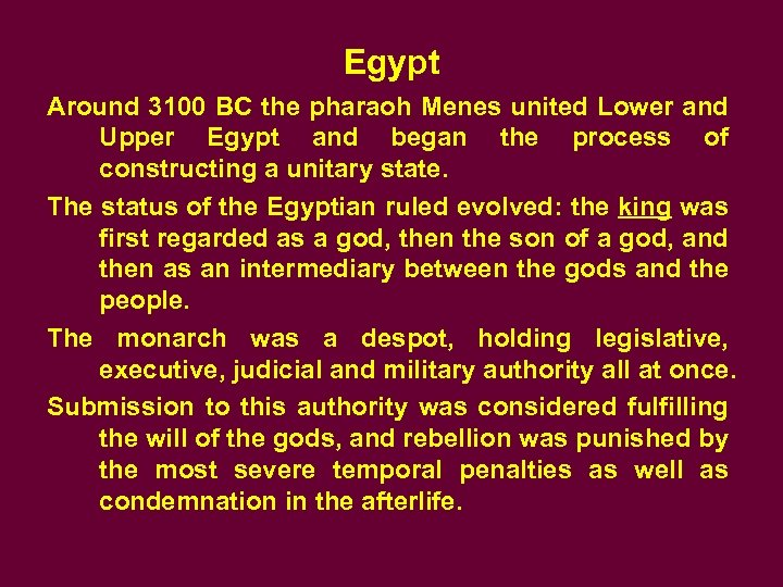 Egypt Around 3100 BC the pharaoh Menes united Lower and Upper Egypt and began