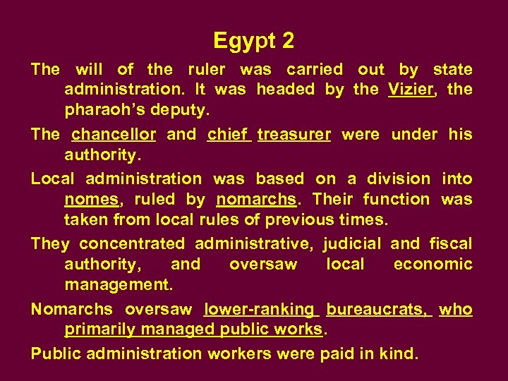 Egypt 2 The will of the ruler was carried out by state administration. It