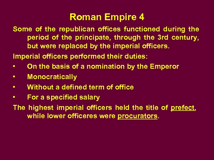 Roman Empire 4 Some of the republican offices functioned during the period of the