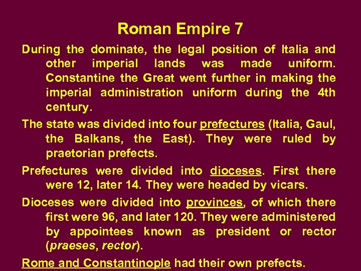 Roman Empire 7 During the dominate, the legal position of Italia and other imperial