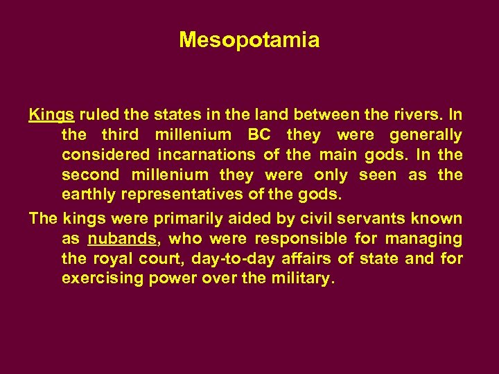 Mesopotamia Kings ruled the states in the land between the rivers. In the third