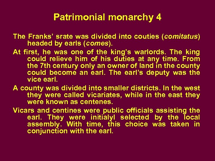 Patrimonial monarchy 4 The Franks' srate was divided into couties (comitatus) headed by earls