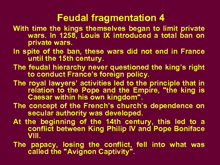 Feudal fragmentation 4 With time the kings themselves began to limit private wars. In