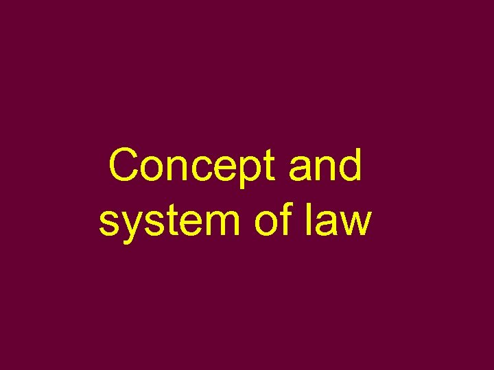 Concept and system of law