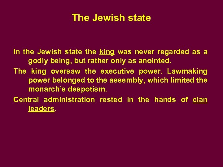 The Jewish state In the Jewish state the king was never regarded as a