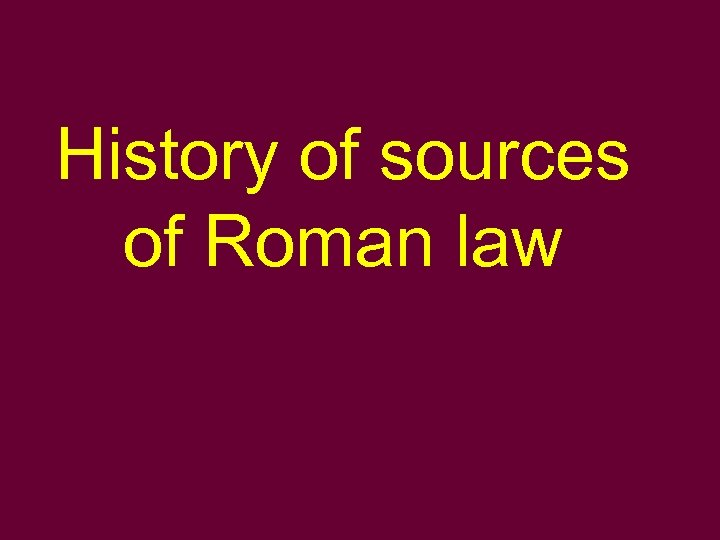 History of sources of Roman law