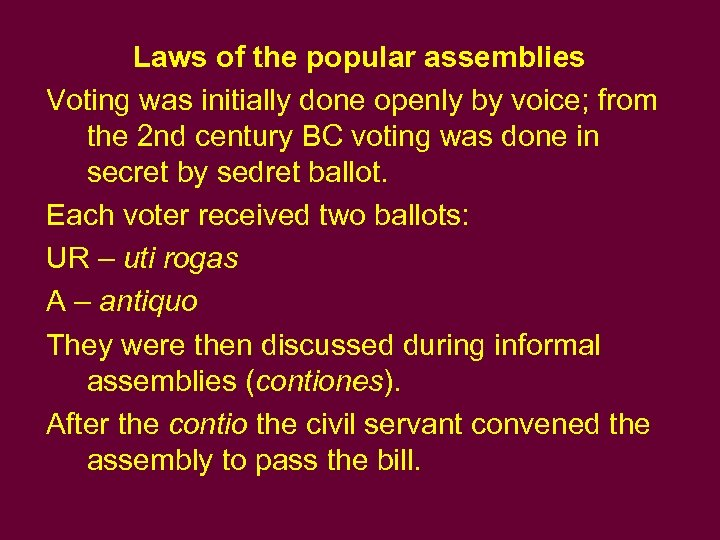 Laws of the popular assemblies Voting was initially done openly by voice; from the