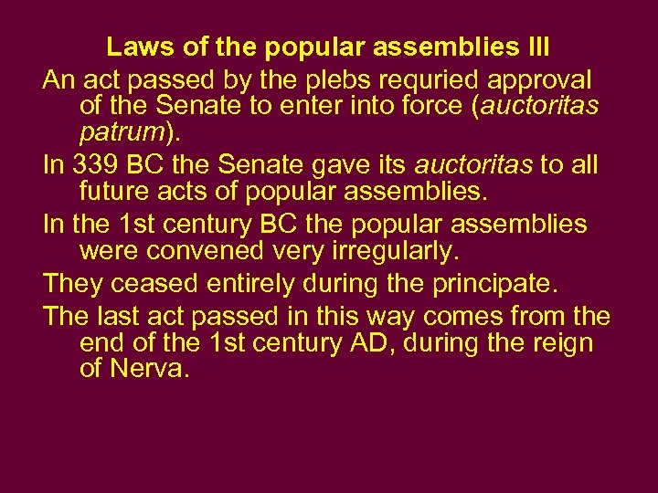 Laws of the popular assemblies III An act passed by the plebs requried approval