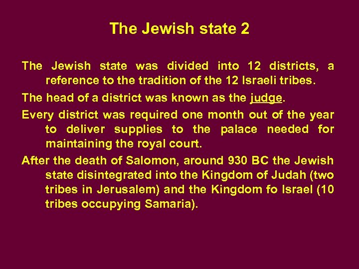 The Jewish state 2 The Jewish state was divided into 12 districts, a reference