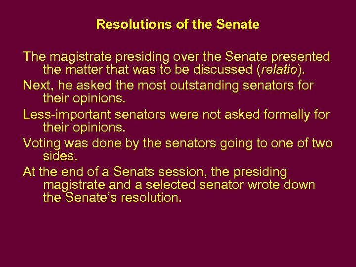 Resolutions of the Senate The magistrate presiding over the Senate presented the matter that