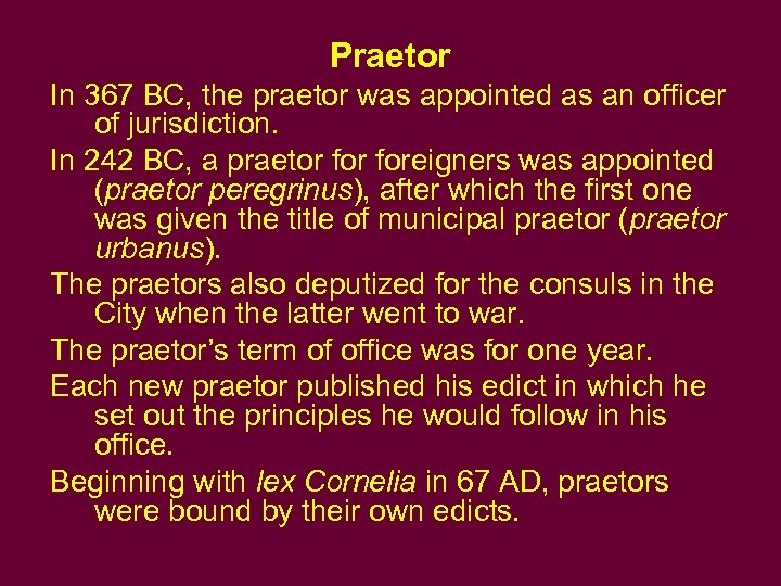 Praetor In 367 BC, the praetor was appointed as an officer of jurisdiction. In