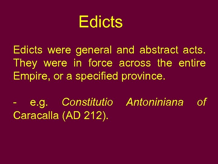 Edicts were general and abstract acts. They were in force across the entire Empire,