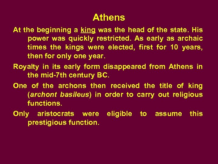 Athens At the beginning a king was the head of the state. His power