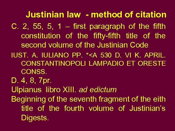 Justinian law - method of citation C. 2, 55, 1 – first paragraph of
