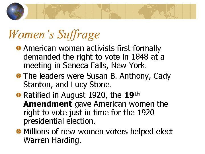 Women's Suffrage American women activists first formally demanded the right to vote in 1848