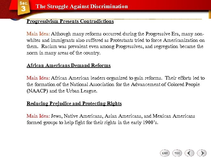 The Struggle Against Discrimination Progressivism Presents Contradictions Main Idea: Although many reforms occurred during