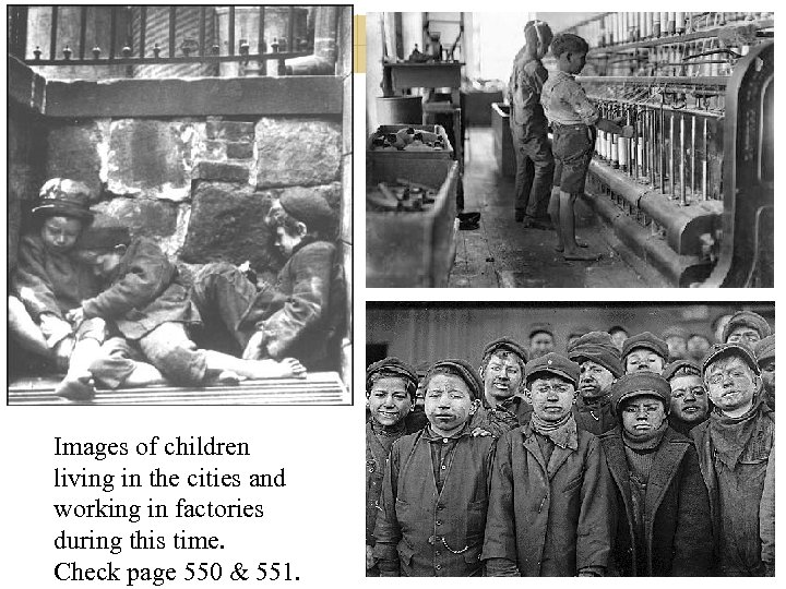 Images of children living in the cities and working in factories during this time.