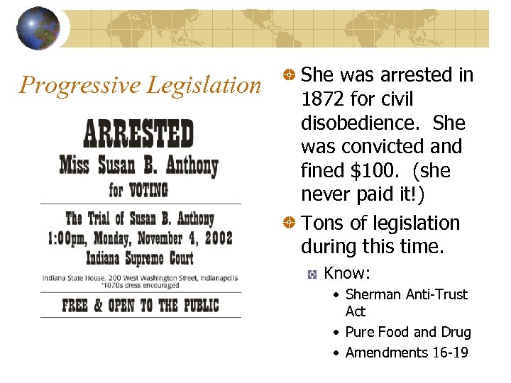 Progressive Legislation She was arrested in 1872 for civil disobedience. She was convicted and