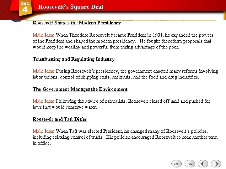 Roosevelt's Square Deal Roosevelt Shapes the Modern Presidency Main Idea: When Theodore Roosevelt became
