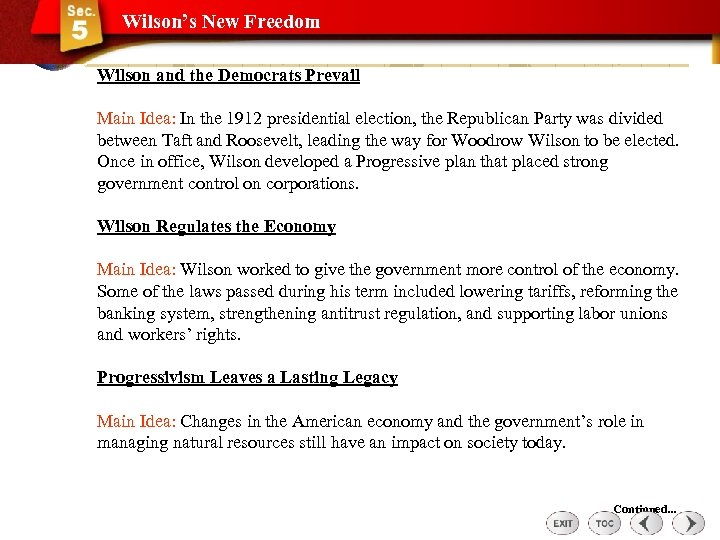 Wilson's New Freedom Wilson and the Democrats Prevail Main Idea: In the 1912 presidential