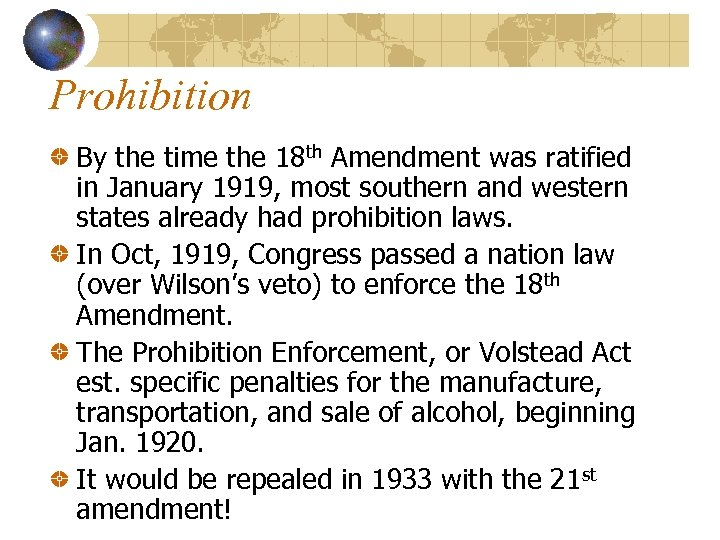 Prohibition By the time the 18 th Amendment was ratified in January 1919, most