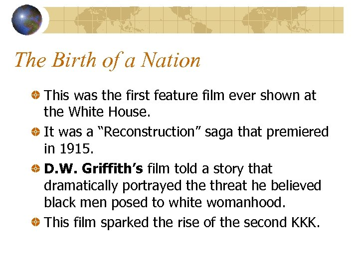 The Birth of a Nation This was the first feature film ever shown at