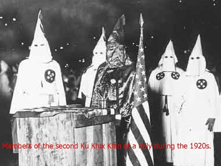 Members of the second Ku Klux Klan at a rally during the 1920 s.