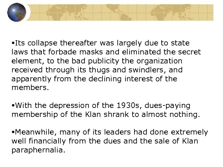§Its collapse thereafter was largely due to state laws that forbade masks and eliminated