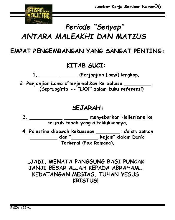 """Lembar Kerja Seminar Nomor 06 Periode """"Senyap"""" ANTARA MALEAKHI DAN MATIUS EMPAT PENGEMBANGAN YANG"""