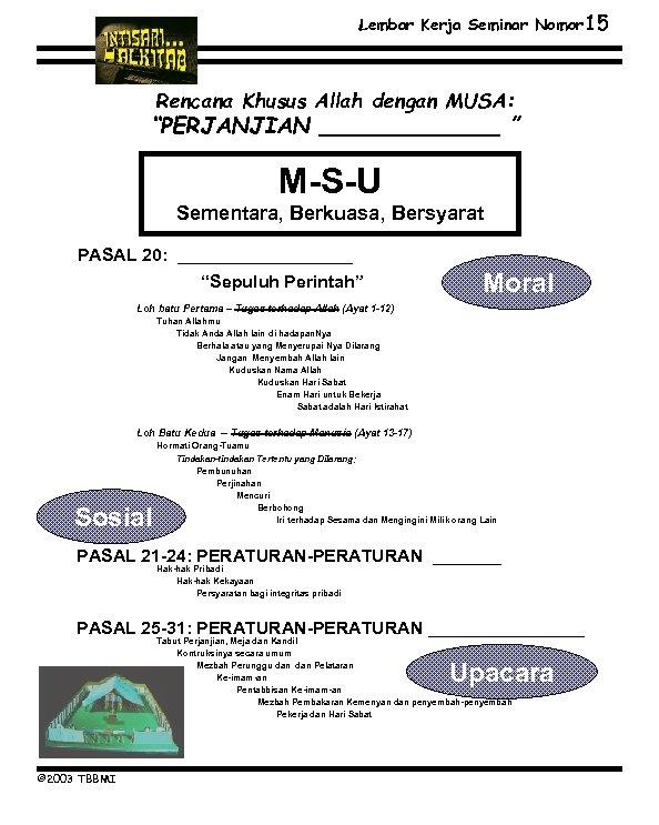 """Lembar Kerja Seminar Nomor 15 Rencana Khusus Allah dengan MUSA: """"PERJANJIAN _______ """" M-S-U"""