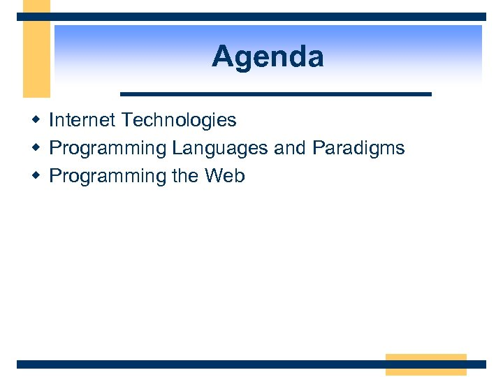 Agenda w Internet Technologies w Programming Languages and Paradigms w Programming the Web