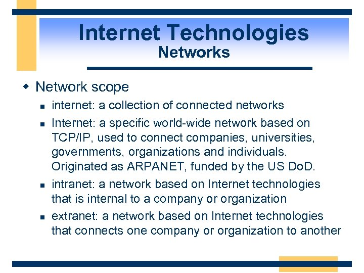 Internet Technologies Networks w Network scope n n internet: a collection of connected networks