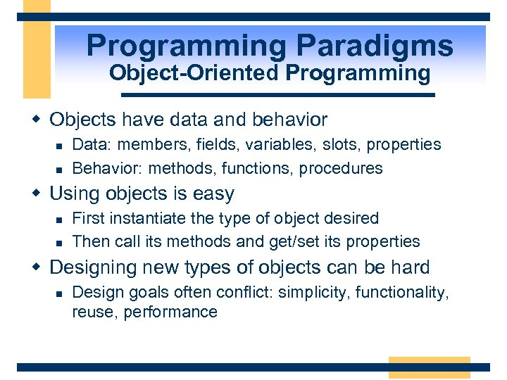 Programming Paradigms Object-Oriented Programming w Objects have data and behavior n n Data: members,
