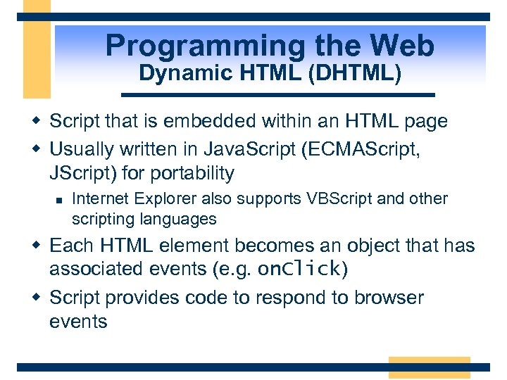 Programming the Web Dynamic HTML (DHTML) w Script that is embedded within an HTML