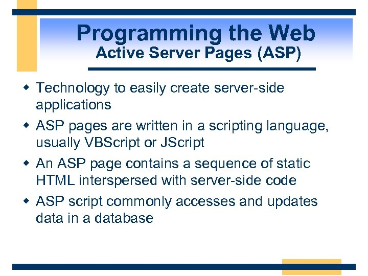 Programming the Web Active Server Pages (ASP) w Technology to easily create server-side applications
