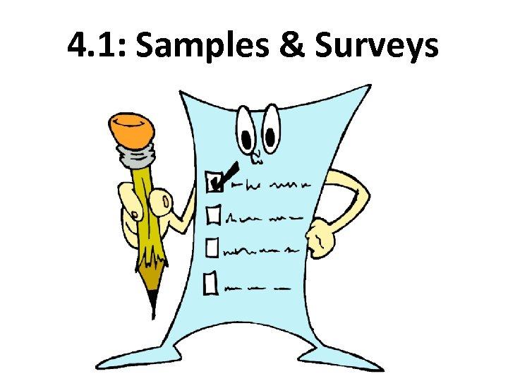 4. 1: Samples & Surveys