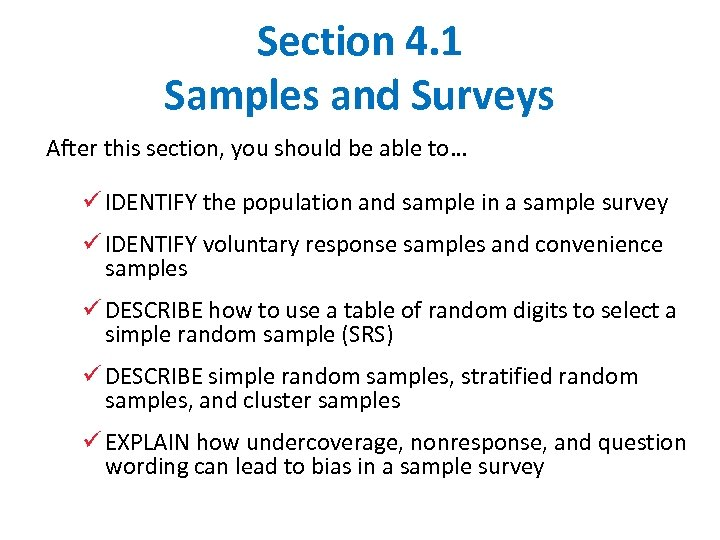 Section 4. 1 Samples and Surveys After this section, you should be able to…