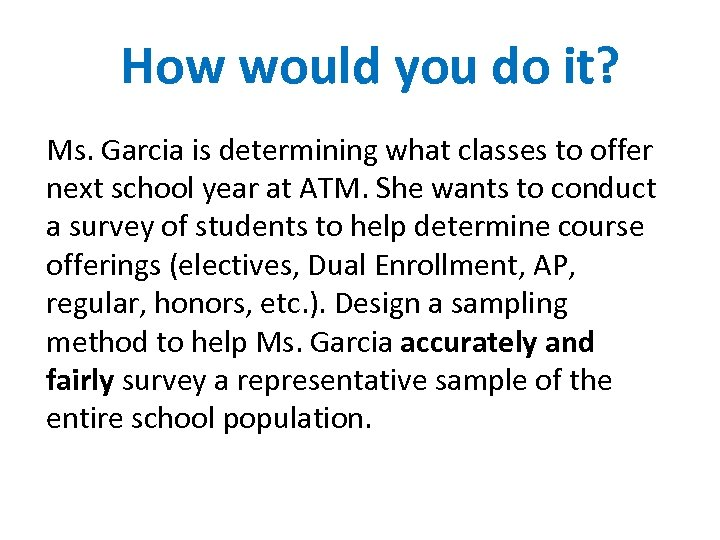 How would you do it? Ms. Garcia is determining what classes to offer next