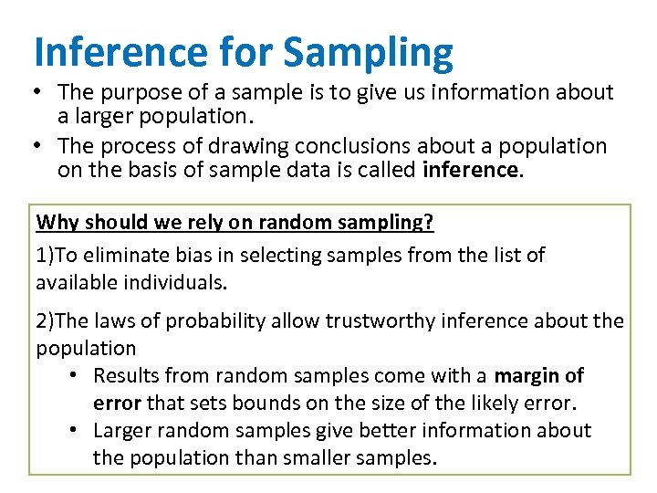 Inference for Sampling • The purpose of a sample is to give us information