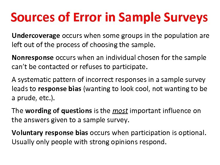 Sources of Error in Sample Surveys Undercoverage occurs when some groups in the population