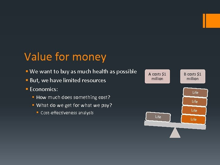 Value for money § We want to buy as much health as possible §
