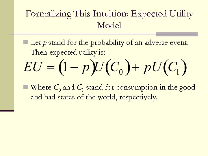 Formalizing This Intuition: Expected Utility Model n Let p stand for the probability of