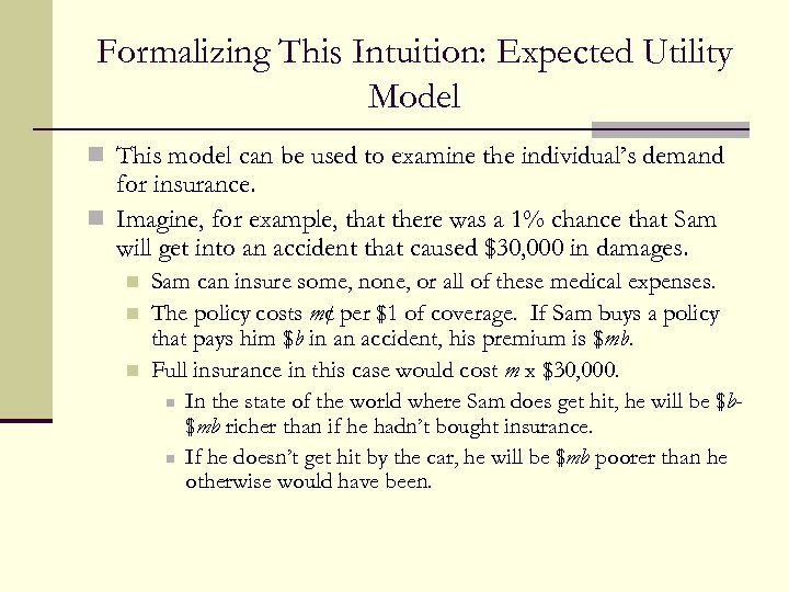 Formalizing This Intuition: Expected Utility Model n This model can be used to examine