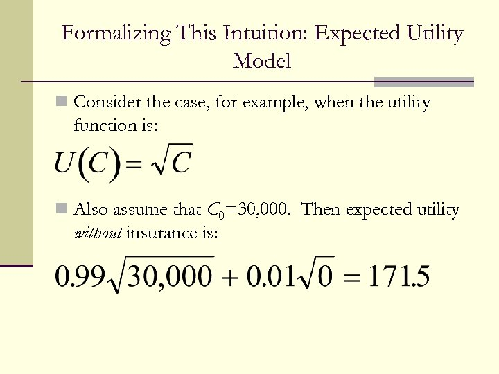 Formalizing This Intuition: Expected Utility Model n Consider the case, for example, when the