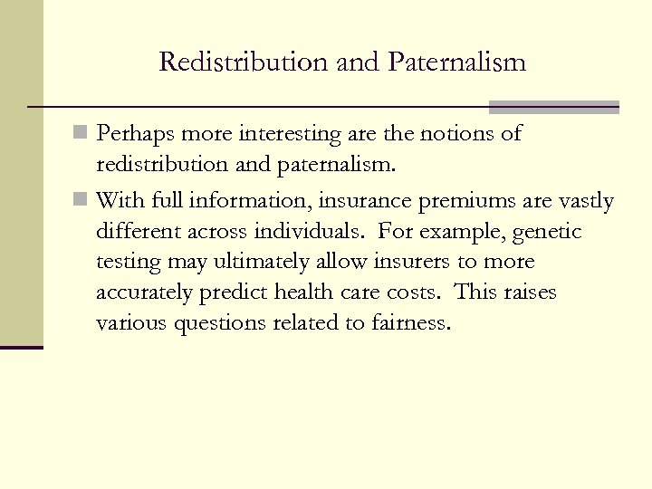 Redistribution and Paternalism n Perhaps more interesting are the notions of redistribution and paternalism.