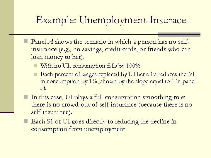 Example: Unemployment Insurace n Panel A shows the scenario in which a person has