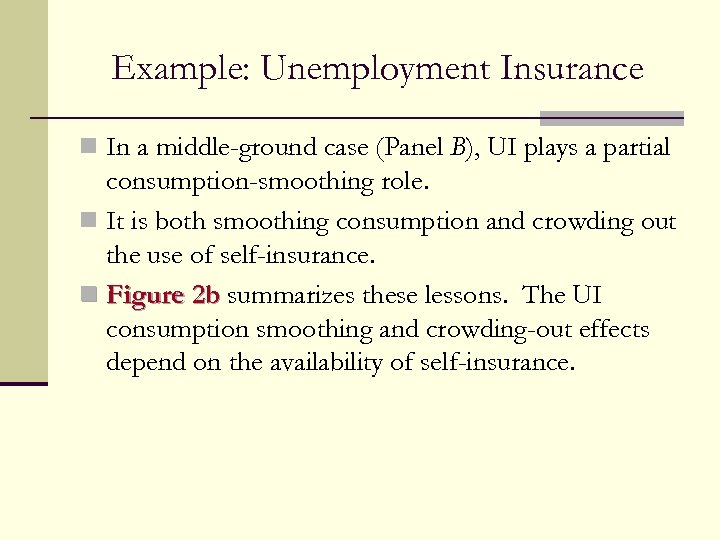 Example: Unemployment Insurance n In a middle-ground case (Panel B), UI plays a partial