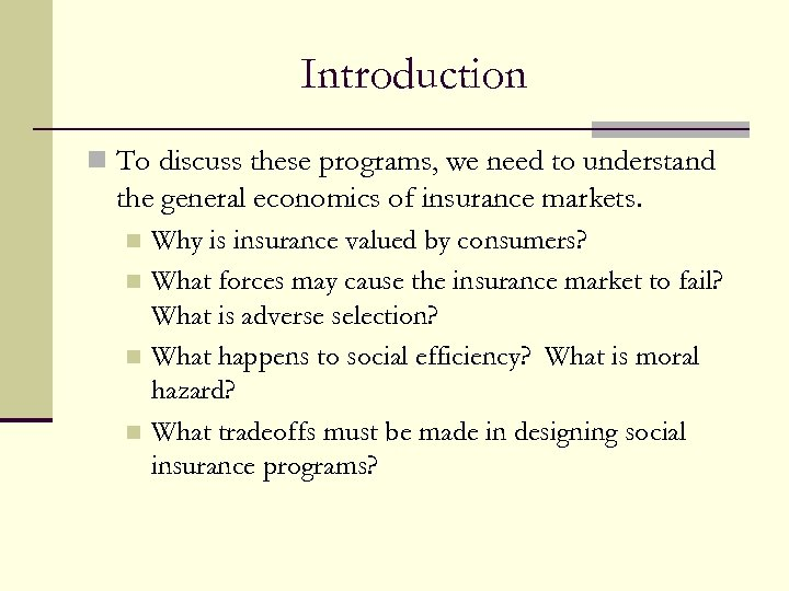 Introduction n To discuss these programs, we need to understand the general economics of