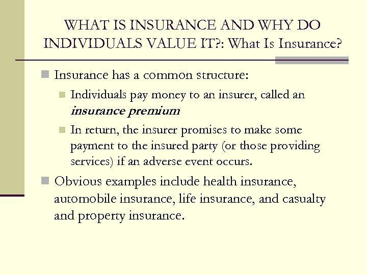 WHAT IS INSURANCE AND WHY DO INDIVIDUALS VALUE IT? : What Is Insurance? n